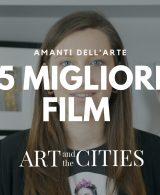 5 migliori film per amanti dell'arte