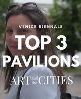 Top 3 pavillions Venice Biennale